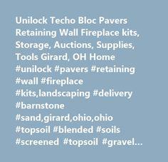 Unilock Techo Bloc Pavers Retaining Wall Fireplace kits, Storage, Auctions, Supplies, Tools Girard, OH Home #unilock #pavers #retaining #wall #fireplace #kits,landscaping #delivery #barnstone #sand,girard,ohio,ohio #topsoil #blended #soils #screened #topsoil #gravel #limestone,sealmaster http://spain.nef2.com/unilock-techo-bloc-pavers-retaining-wall-fireplace-kits-storage-auctions-supplies-tools-girard-oh-home-unilock-pavers-retaining-wall-fireplace-kitslandscaping-delivery-barnstone-sandgi…