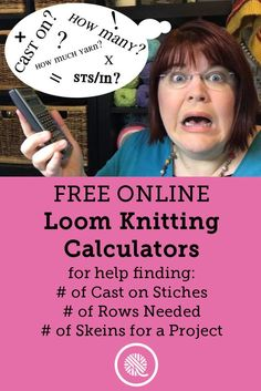 How many stitches to cast on? How much yarn do I need? Use the Interactive Loom Knitting Calculators to find out. http://www.goodknitkisses.com/interactive-knitting-calculator/ #goodknitkisses #loomknit #loomknitting #yarn