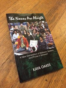 The Nones Are Alright, by Kaya Oakes