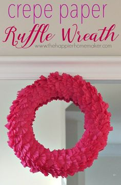Valentine's Crepe Paper Ruffle Wreath I love this pretty DIY wreath and the tutorial looks really easy!