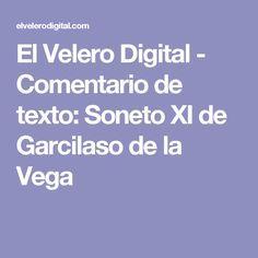 El Velero Digital - Comentario de texto: Soneto XI de Garcilaso de la  Vega