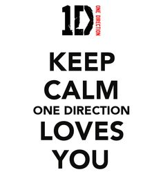 KEEP CALM ONE DIRECTION LOVES YOU