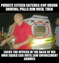 South African Police (sigh)! Private citizen pulls over drunk driving cop then locks officer in the back of his own squad car until (other) law enforcement arrives.