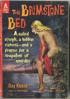 Unknown artist, The Brimstone Bed by Day Keene. Pulp Fiction Comics, Pulp Fiction Book, Vintage Book Covers, Vintage Books, Vintage Art, Pin Up, Crime, Pulp Magazine, Up Book