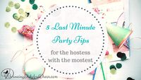 5 Tips for The Hostess with the Mostest