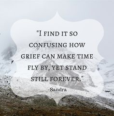 Grief is a different journey for everyone.