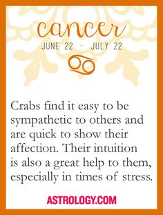 #Cancer: Crabs find it easy to be sympathetic to others and are quick to show their affection. Their intuition is also a great help to them, especially in times of stress. -- Astrology.com #astrology #horoscope