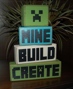 MINECRAFT Mine Build Create Creeper Pick Axe Primitive Wooden Sign Stacking Blocks Children Birthday Nursery Decor by SimpleBlockSayings on Etsy https://www.etsy.com/listing/217516558/minecraft-mine-build-create-creeper-pick