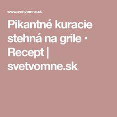 Pikantné kuracie stehná na grile • Recept | svetvomne.sk