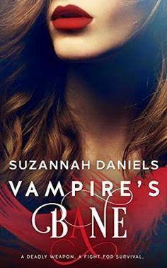Vampire's Bane (Vampire's Bane Book 1) by Suzannah Daniels - 4 out of 5 (very good), #Dystopian, #Paranormal, #Romance  (May)