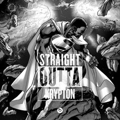 A Straight Outta Tribute to Black Comicbook Heroes - Val Zod aka President Superman