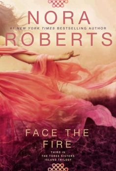 Face the Fire: Third in the Three Sisters Island Trilogy by Nora Roberts (52-17)