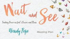 """Wait And See - How can painful times of waiting become sweet times with God? Whatever you are waiting for—a spouse, a child, a job—this season can be a time of beauty. Are you ready to find peace in the pauses and hope in the future? From Proverbs 31 speaker Wendy Pope and her new book """"Wait and See."""""""