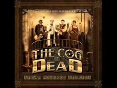 The Cog is Dead – Blood Sweat and Tears