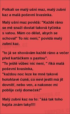 Potkali se malý ušní maz... Funny Texts, Funny Jokes, Jokes Quotes, Picture Quotes, Best Quotes, Haha, Comedy, Funny Pictures, Sayings