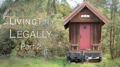Living Tiny Legally, Part 2