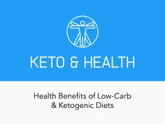 Health Benefits of Low-Carb & Ketogenic Diets proven by science
