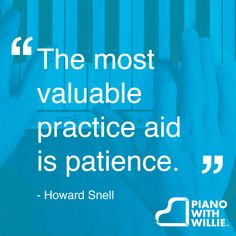 """The most valuable practice aid is patience"" - Howard Snell"