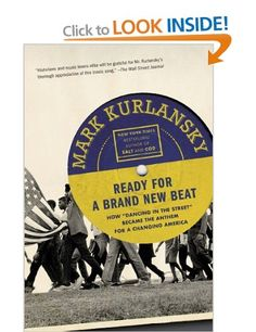 """Ready for a Brand New Beat: How """"Dancing in the Street"""" Became the Anthem for a Changing America: Amazon.co.uk: Mark Kurlansky: Books"""