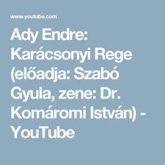 Ady Endre: Karácsonyi Rege (előadja: Szabó Gyula, zene: Dr. Komáromi István) - YouTube
