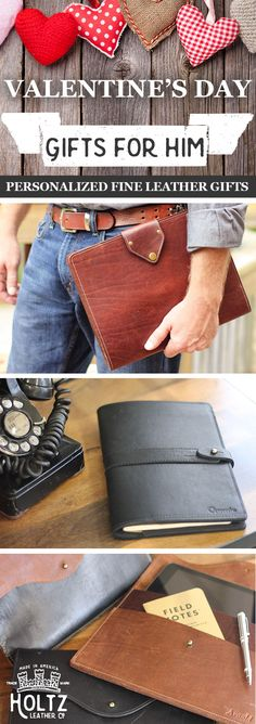 Get your guy a gift as tough as he is, that will last as long as your love-forever! There are so many different journals, portfolios, wallets and more in our American-made leather. You can even personalize them for a special touch this Valentine's Day.