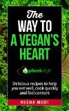 The way to a vegan's heart: Delicious recipes to help you eat well, cook quickly and feel content - http://howtomakeastorageshed.com/articles/the-way-to-a-vegans-heart-delicious-recipes-to-help-you-eat-well-cook-quickly-and-feel-content/