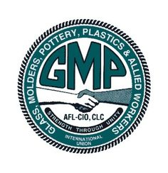 Glass, Molders, Pottery, Plastics and Allied Workers International Union | www.gmpiu.org