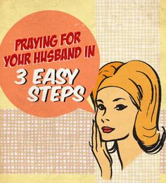 Praying for Your Husband in 3 Easy Steps