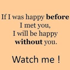 years later, but still. Forget You, I Meet You, I Am Happy, 5 Years, Quotes, Life, Im Happy, Quotations, Don't Forget