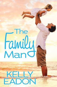 The Book Junkie's Reads . . .: Release Blitz - The Family Man by Kelly Eadon