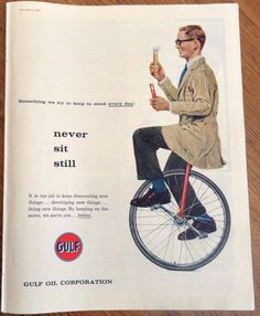 1957 vintage print advertisement for Gulf Oil. Man on unicycle. Old Advertisements, Advertising, Old Gas Stations, Unicycle, Magazine Ads, Old Ads, Print Ads, Vintage Prints, Oil Industry