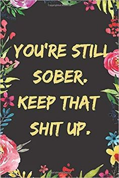 Sobriety Gifts, Sobriety Quotes, Sober Quotes, Quotes Quotes, Motivational Quotes, Quitting Alcohol, Addiction Recovery Quotes, Getting Sober