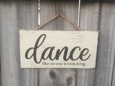 Dance Like No One is Watching Rustic Sign / Distressed Wooden Sign / Rustic Home Decor