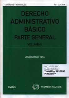 Derecho administrativo básico. Parte general / José Bermejo Vera, catedrático de derecho administrativo. 343.6 B393