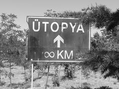 What is utopia? What Is Utopia, Street Signs, Street Art, Vision Global, Utopia Dystopia, To Infinity And Beyond, Funny Signs, Far Away, Images