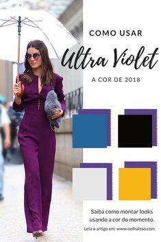 como usar ultra violet a cor de 2018. Como usar a cor violeta. looks com ultra violet a cor de 2018 segundo a pantone. Looks camila coelho. Look usando roxo. Look usando roxo.