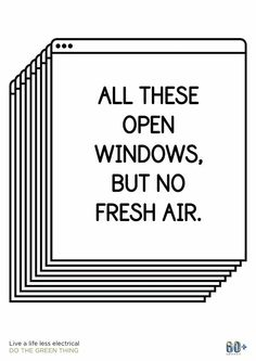 """All these open windows. But no fresh air."" – cute, witty poster for Earth Hour The Words, Ideas Scrapbook, Kalender Design, Open Window, Funny Design, Graphic Design Humor, Inspire Me, Quotations, 8 Bit"