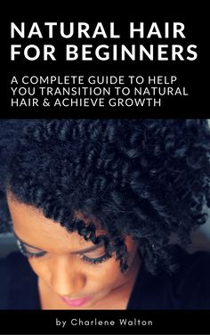 Natural Hair For Beginners: The Ultimate Guide for Healthy Natural Hair - Hair Care Natural Hair Regimen, Natural Haircare, Natural Hair Tips, Natural Hair Growth, Natural Hair Styles, Enhance Natural Curls, Natural Nails, Afro Hair Care, Hair Care Oil