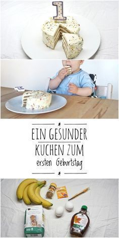 Ein Rezept für eine wunderbare gesunde, zuckerfreie und einfache Torte für Kinder zum 1. Geburtstag Baby Co, My Baby Girl, Baby Snacks, Maila, Baby Boy Birthday, Love Eat, Baby Led Weaning, 1st Birthdays, Cooking With Kids