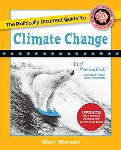 Ladda Ner och Läs På Nätet The Politically Incorrect Guide to Climate Change Gratis Bok PDF/ePub - Marc Morano, 'The climate scare ends with this book.' — SEAN HANNITY 'This book arms every citizen with a comprehensive. Climate Change Pdf, Got Books, Books To Read, High Court Judge, Political Books, Solar Activity, What To Read, Hands On Activities, Book Photography