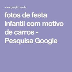 fotos de festa infantil com motivo de carros - Pesquisa Google