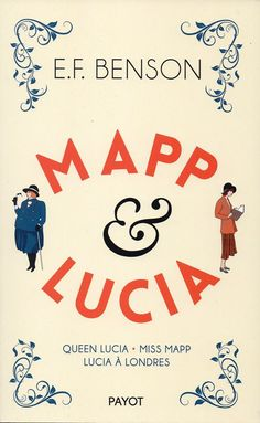 Edward Frederic BENSON - Mapp & Lucia / Adaptation et conception graphique : Clark U-Man / Traduction : Yves-Marie DESHAYS et Patrick MICEL / Editions Payot / Hors collection