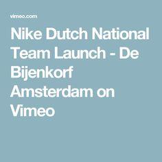 Nike Dutch National Team Launch - De Bijenkorf Amsterdam on Vimeo