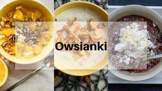 3 pomysły na... owsiankę - Analiza Smaku - Tutaj liczy się smak! Oatmeal, Dairy, Cheese, Healthy, Breakfast Ideas, Food, Kitchen, The Oatmeal, Cooking