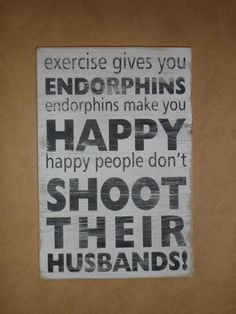 My new sign for my basement/work out room!