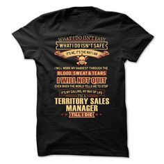 Territory Sales Manager T-Shirts, Hoodies. BUY IT NOW ==► https://www.sunfrog.com/LifeStyle/Territory-Sales-Manager-90790312-Guys.html?id=41382
