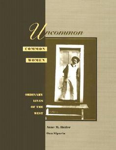 Originally presented in a lecture/performance mode, Uncommon Common Women has been adapted by its authors for publication. Their goal is to demonstrate a diversity of life stories of women in the West, mainly in the 19th and early 20th centuries. The authors present vignettes of individual Western women who traveled on the overland trail, immigrated from overseas, or were indigenous residents in the West; of women who taught, farmed on the prairies, worked in cities, or were military wives.