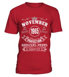# 1965 November Aged To Perfection Original .  1965 November Aged To Perfection Original . Birthday T-ShirtHOW TO ORDER:1. Select the style and color you want:2. Click Reserve it now3. Select size and quantity4. Enter shipping and billing information5. Done! Simple as that!TIPS: Buy 2 or more to save shipping cost!This is printable if you purchase only one piece. so dont worry, you will get yours.Guaranteed safe and secure checkout via:Paypal | VISA | MASTERCARD