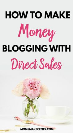 How To Make Money Blogging With Direct Sales