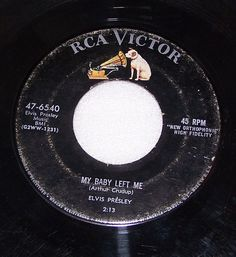 Elvis Presley 45 RPM 47-6540 My Baby Left Me I Want You I Need You I love You #RocknRoll